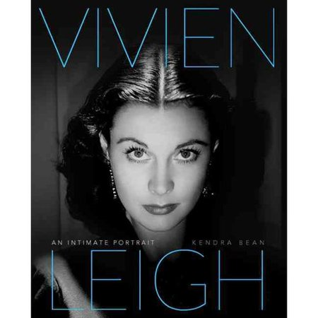 Vivien Leigh: An Intimate Portrait by