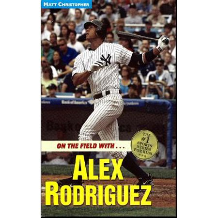 On the field with ... Alex Rodriguez - eBook