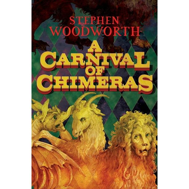 A Carnival of Chimeras (Paperback) - Walmart.com - Walmart.com