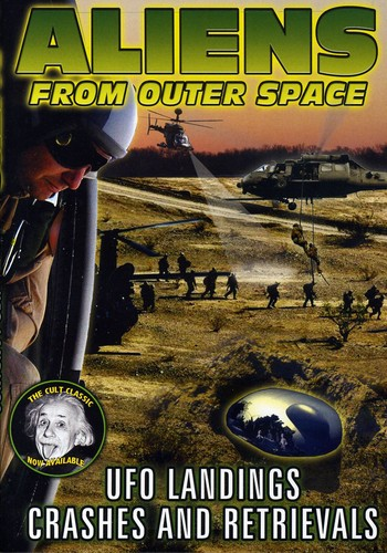 Aliens From Outer Space: UFO Landings, Crashes and Retrievals by REALITY FILMS