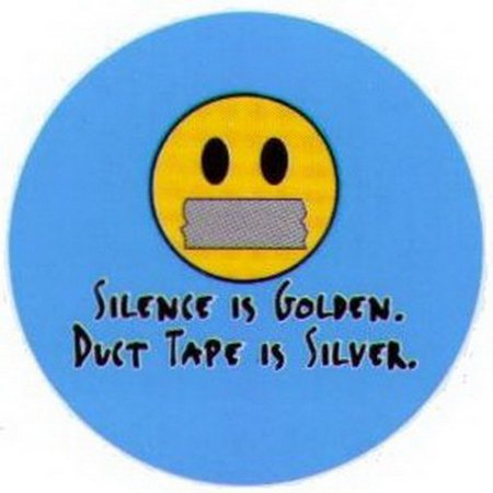 Silence Is Golden Duct Tape Is Silver Button RB3385