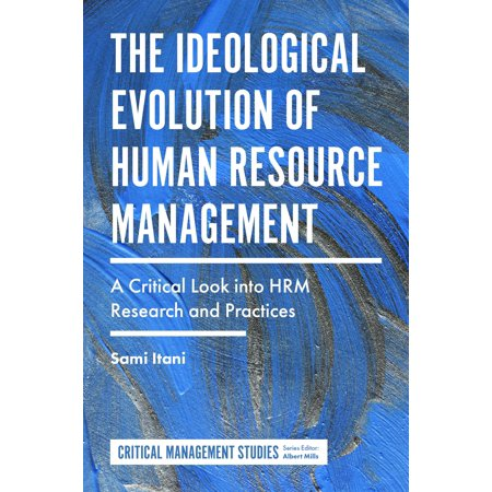 The Ideological Evolution of Human Resource Management -