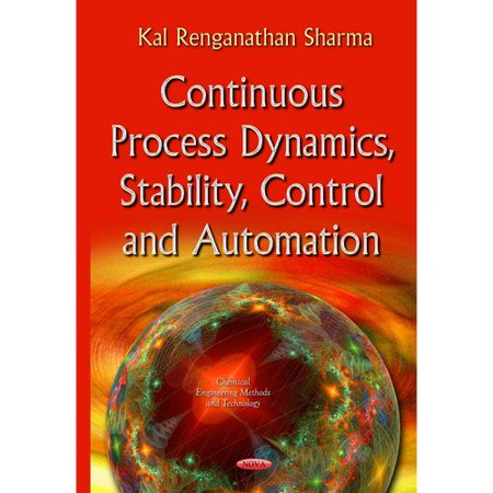 Continuous Process Dynamics, Stability, Control and Automation