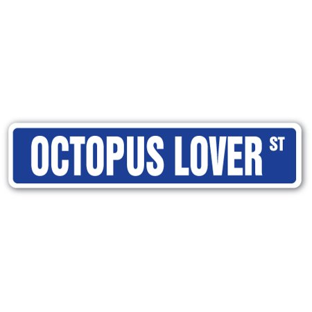 OCTOPUS LOVER Street Sign sealife seafood squid ocean sushi | Indoor/Outdoor |  24