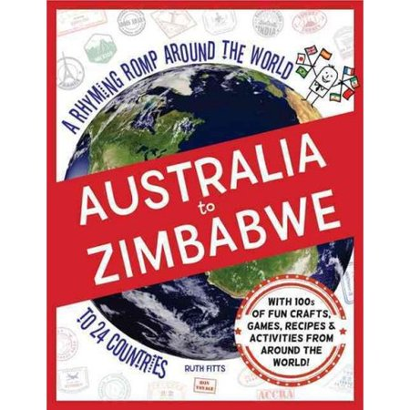 Australia to Zimbabwe: A Rhyming Romp Around the World to 24 Countries