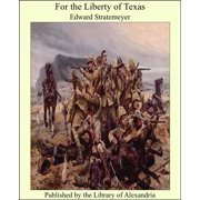 For the Liberty of Texas - eBook