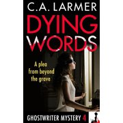 Ghostwriter Mystery: Dying Words: A Ghostwriter Mystery 4 (Paperback)