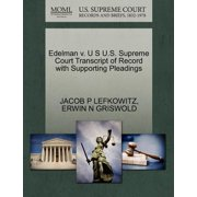 Edelman V. U S U.S. Supreme Court Transcript of Record with Supporting Pleadings