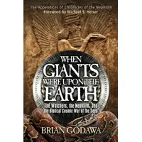 When Giants Were Upon the Earth: The Watchers, the Nephilim, and the Biblical Cosmic War of the Seed (Paperback)