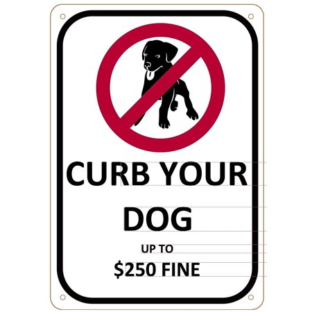 CURB YOUR DOG UP TO $250 FINE SIGN ( Aluminum Sign 7 X 10 ) ()