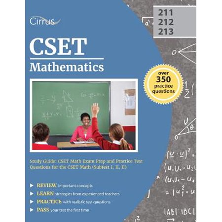 Cset Mathematics Study Guide : Cset Math Exam Prep and Practice Test Questions for the Cset Math (Subtest I, II, II)