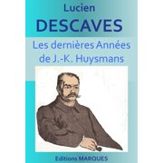 Les dernires Annes de J.-K. Huysmans - eBook