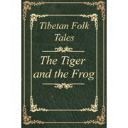 Tibetan Folk Tales The Tiger and the Frog - eBook