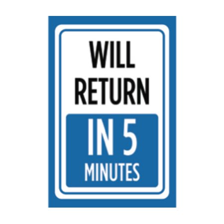 Will Return In 5 Minutes Print Blue White Time Gone Store Window Notice Office Business Front Sign - Aluminum Metal ()