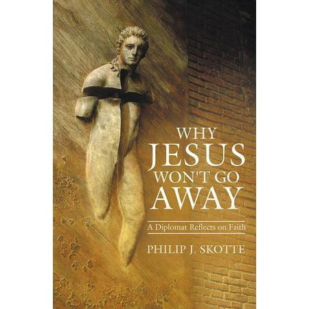 Why Jesus Won't Go Away - eBook