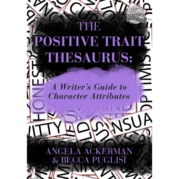 The Positive Trait Thesaurus: A Writer's Guide to Character Attributes - eBook