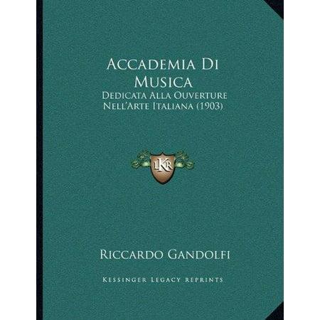 Accademia Di Musica  Dedicata Alla Ouverture Nellarte Italiana  1903
