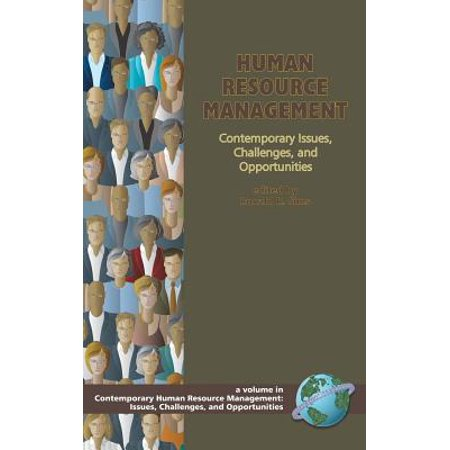 Human Resource Management : Contemporary Issues, Challenges, and Opportunities