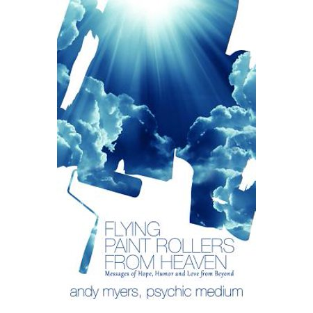 Flying Paint Rollers From Heaven - eBook ()