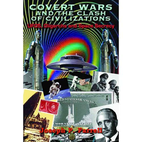 Covert Wars and the Clash of Civilizations: UFOs, Oligarchs and Space Secrecy