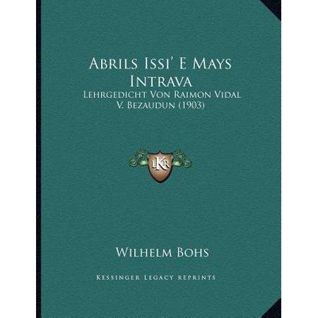 Vidal Collection (Abrils Issi' E Mays Intrava : Lehrgedicht Von Raimon Vidal V. Bezaudun (1903) )