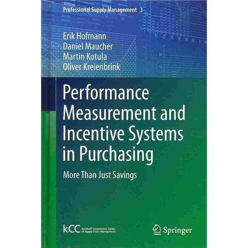 Performance Measurement and Incentive Systems in Purchasing: More Than Just Savings