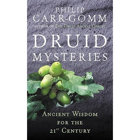 Druid Mysteries : Ancient Wisdom for the 21st Century (Ancient Druids Halloween)