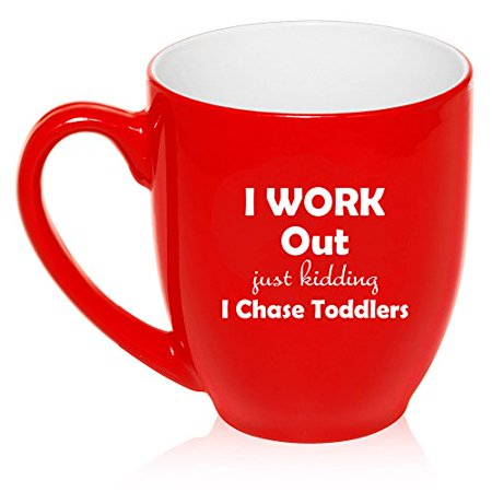 16 oz Large Bistro Mug Ceramic Coffee Tea Glass Cup I Work Out Just Kidding I Chase Toddlers Mom Teacher (Red)](Tinkerbell Cut Out)