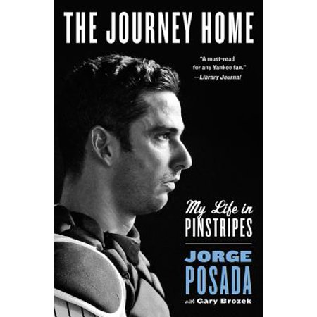The Journey Home : My Life in Pinstripes