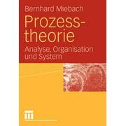 Prozesstheorie: Analyse, Organisation Und System (Paperback)