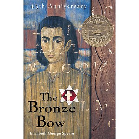 The Bronze Bow (The Bronze Bow By Elizabeth George Speare)