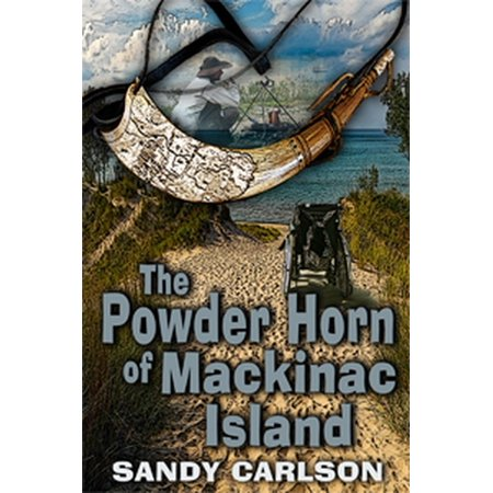 The Powder Horn of Mackinac Island - eBook