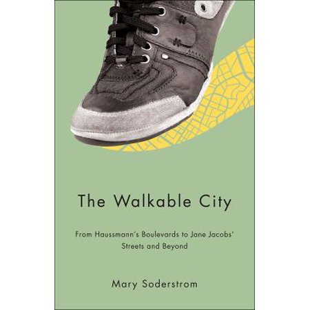 The Walkable City: From Haussman's Boulevards to Jane Jacobs' Streets and Beyond - eBook](Party City Jake And The Neverland Pirates)
