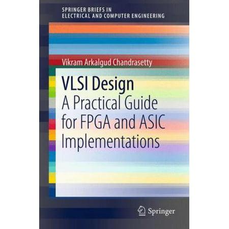 Vlsi Design  A Practical Guide For Fpga And Asic Implementations