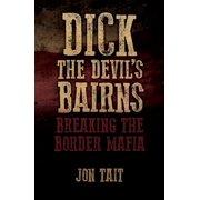 Dick the Devil's Bairns - eBook