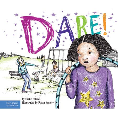 Dare! : A Story about Standing Up to Bullying in