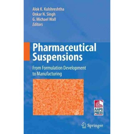 Pharmaceutical Suspensions  From Formulation Development To Manufacturing