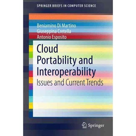 Cloud Portability And Interoperability  Issues And Current Trends