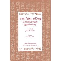 Writings from the Ancient World: Hymns, Prayers, and Songs: An Anthology of Ancient Egyptian Lyric Poetry (Paperback)