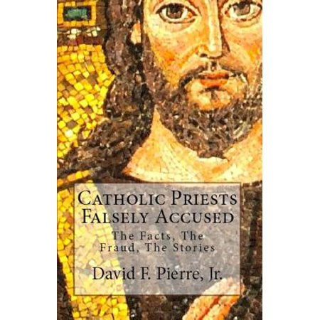 Catholic Priests Falsely Accused: The Facts, The Fraud, The Stories - eBook](Catholic Priest Outfit)
