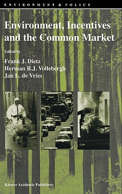 Environment, Incentives and the Common Market (Environment & Policy)