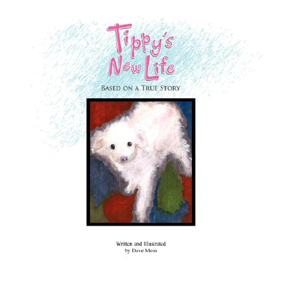 Tippy's New Life : Based on a True Story