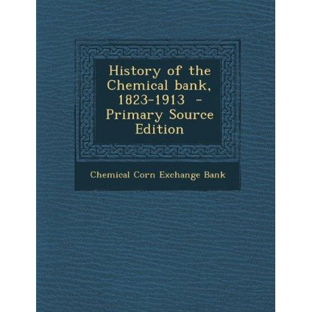 History Of The Chemical Bank  1823 1913