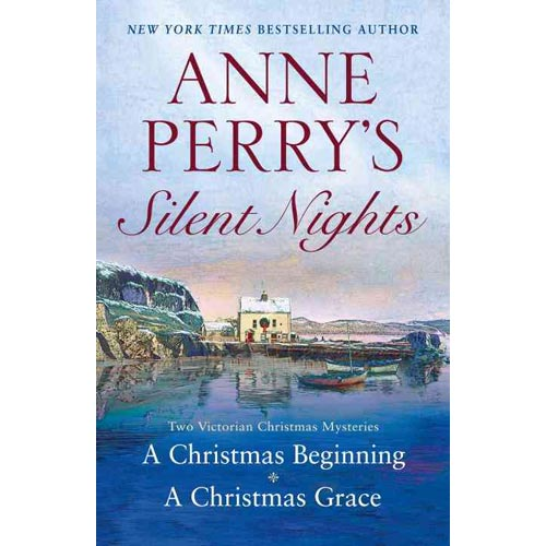 Anne Perry's Silent Nights: Two Victorian Christmas Mysteries: A Christmas - A Christmas Grace