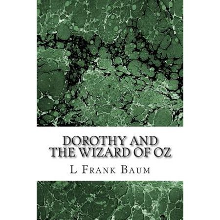 Dorothy and the Wizard of Oz: (L. Frank Baum Classics Collection) by