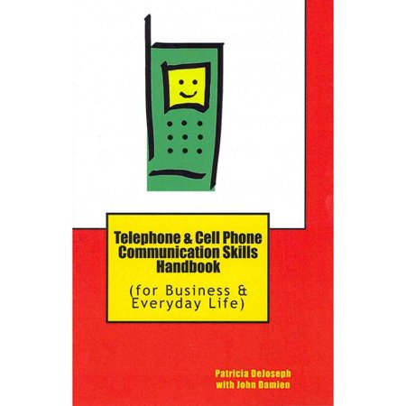 Telephone & Cell Phone Communication Skills Handbook: For Business & Everyday Life