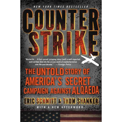 Counterstrike: The Untold Story of America's Secret Campaign Against Al Qaeda
