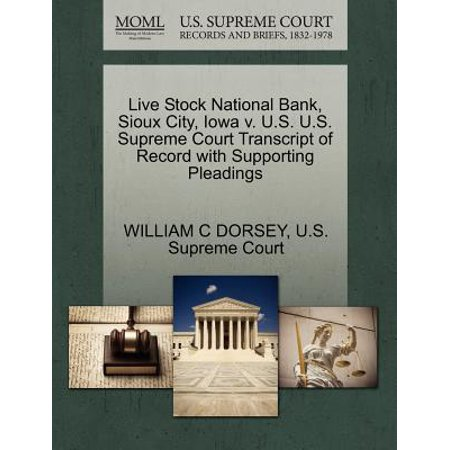 National Bank Stock - Live Stock National Bank, Sioux City, Iowa V. U.S. U.S. Supreme Court Transcript of Record with Supporting Pleadings