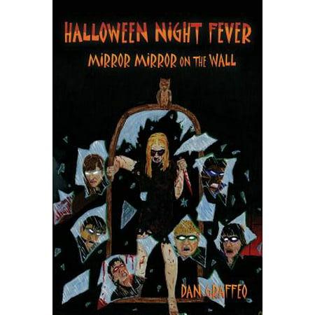 Halloween Night Fever : Mirror Mirror on the Wall - Halloween Night Fever 2017