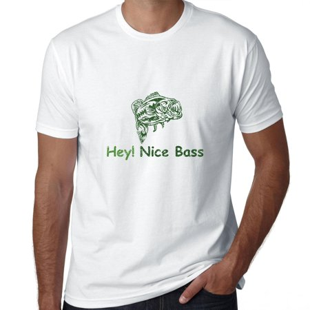 Trendy Funny Hey Nice Bass Fishing Humorous Men's (Filter Hey Man Nice Shot Bass Tab)